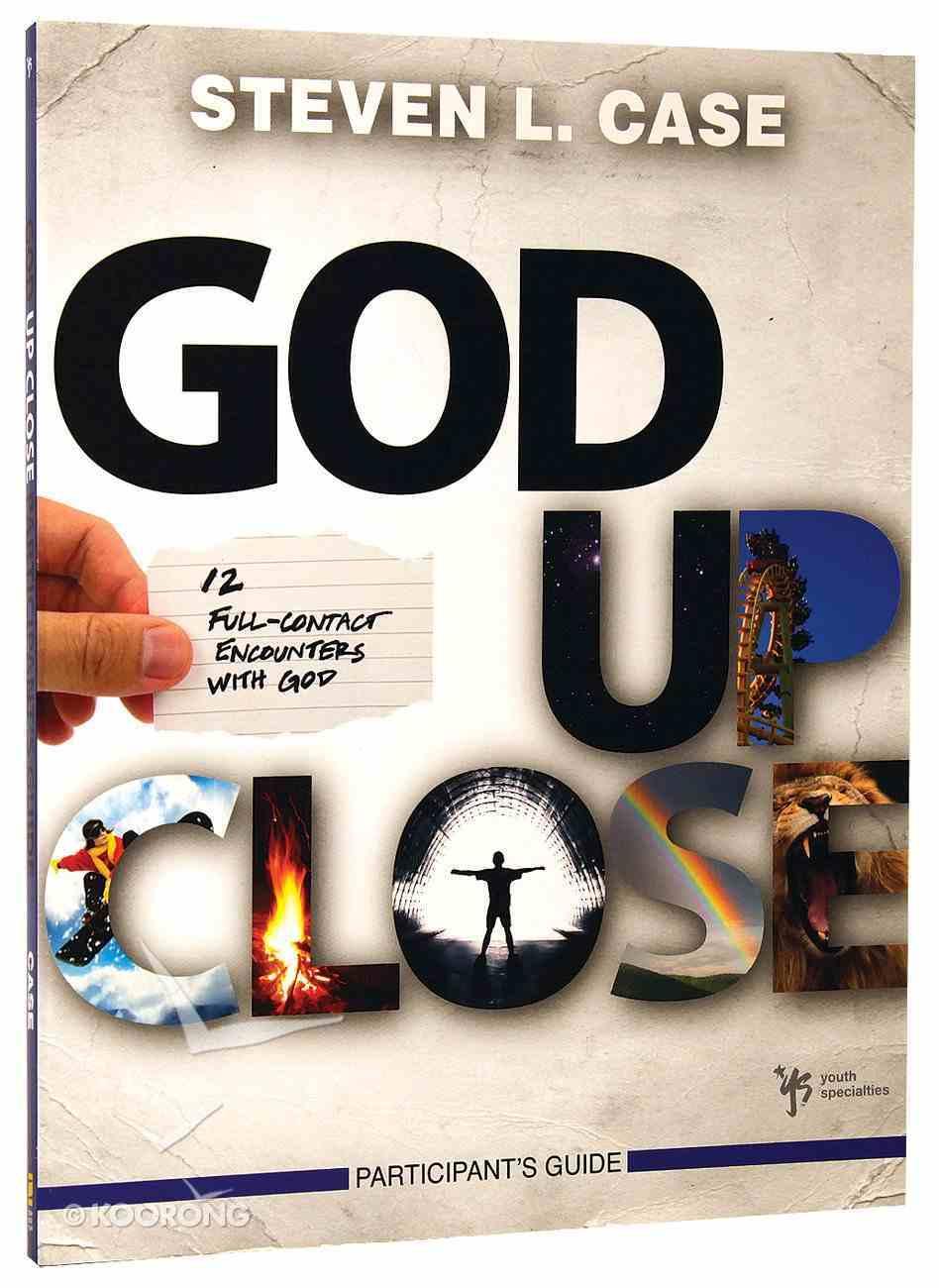 God Up Close (Participant's Guide) Paperback