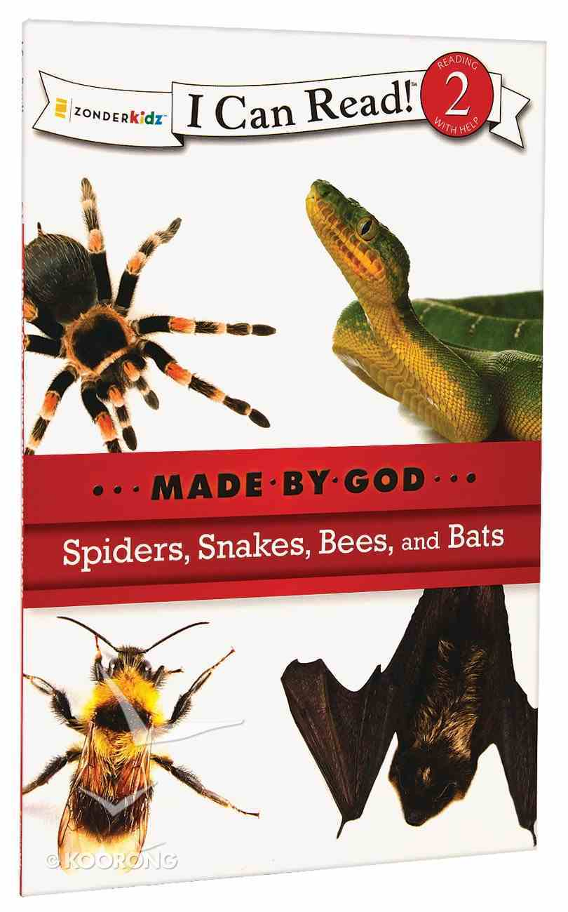 Spiders, Snakes, Bees and Bats (I Can Read!2/made By God Series) Paperback