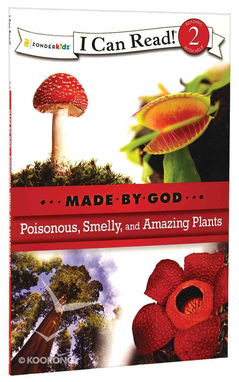 Poisonous, Smelly, and Amazing Plants (I Can Read!2/made By God Series) Paperback