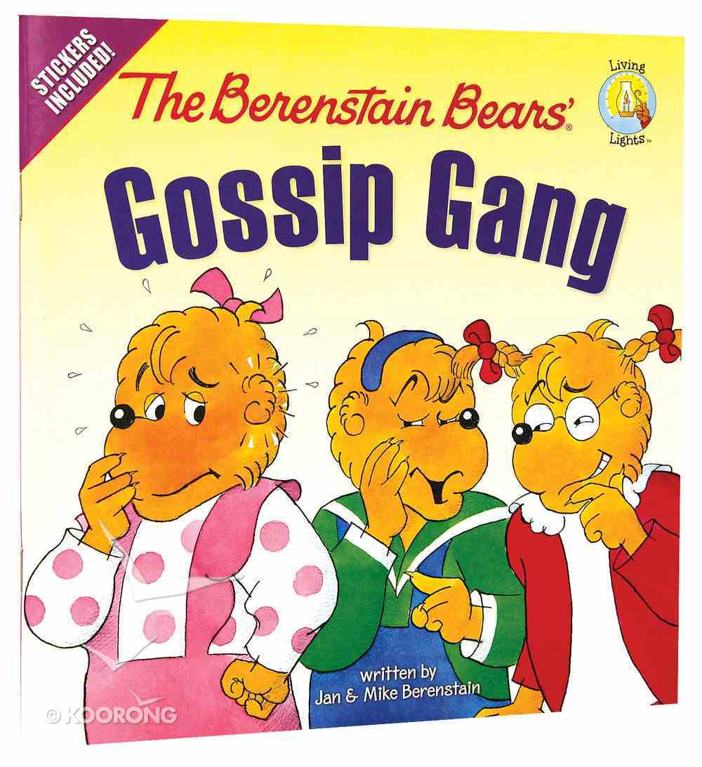 The Gossip Gang (Stickers Included) (The Berenstain Bears Series) Paperback