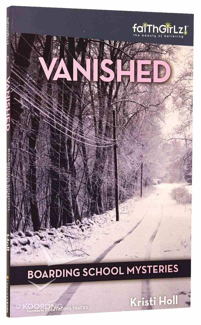Vanished (#01 in Boarding School Mysteries Series) Paperback