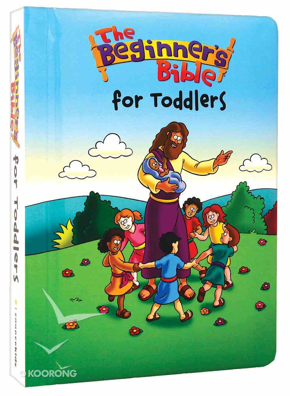 The Beginner's Bible For Toddlers Board Book