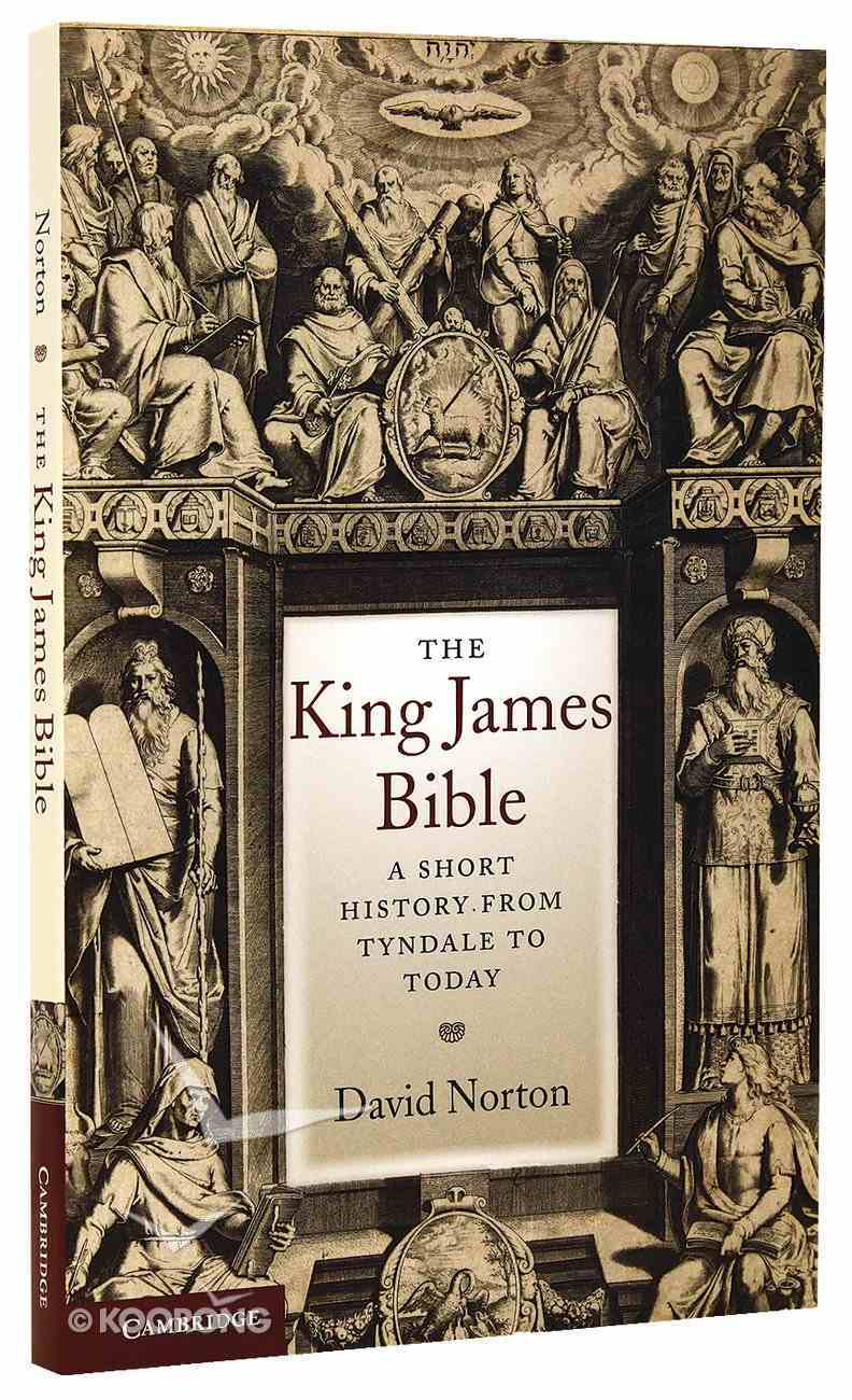 The King James Bible: A Short History From Tyndale to Today Paperback