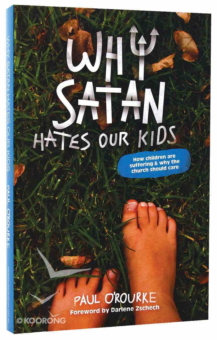 Why Satan Hates Our Kids Paperback
