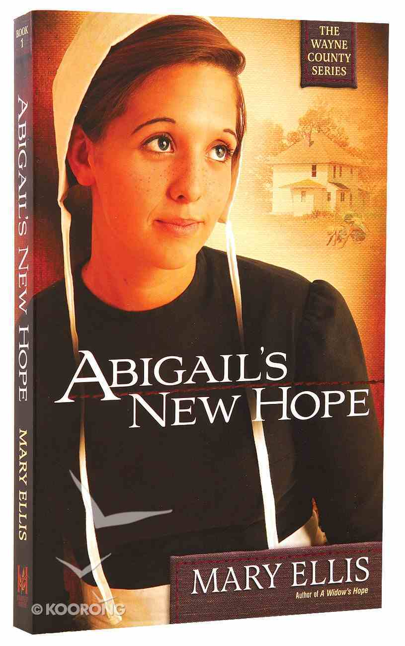 Abigail's New Hope (#01 in The Wayne County Series) Paperback