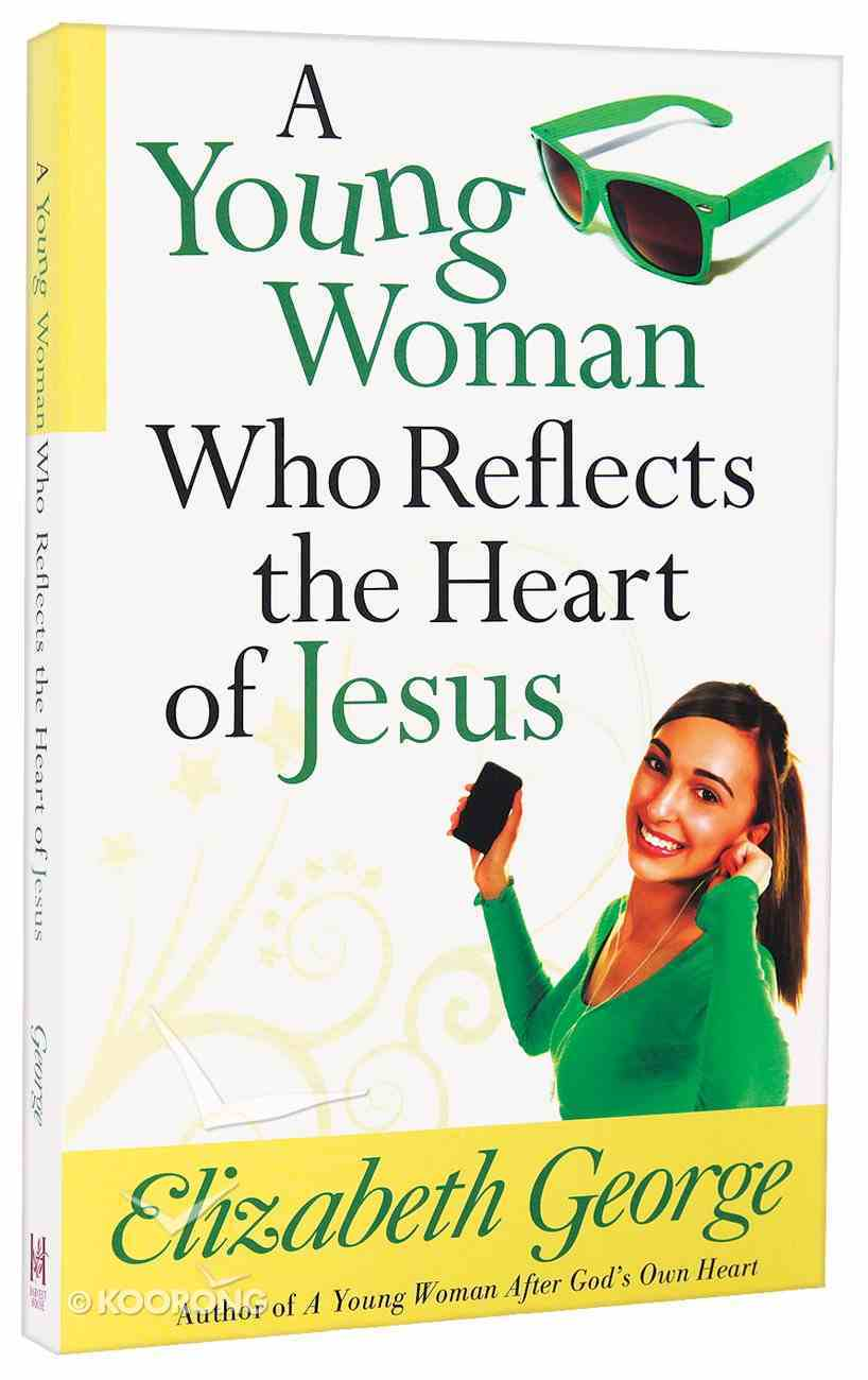 A Young Woman Who Reflects the Heart of Jesus Paperback
