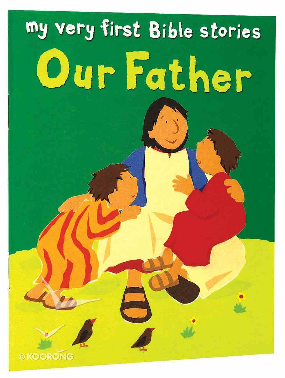 Our Father (My Very First Bible Stories Series) Paperback