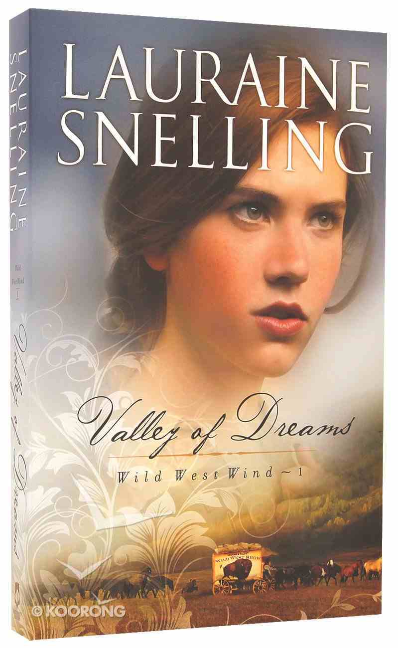 Valley of Dreams (#01 in Wild West Wind Series) Paperback