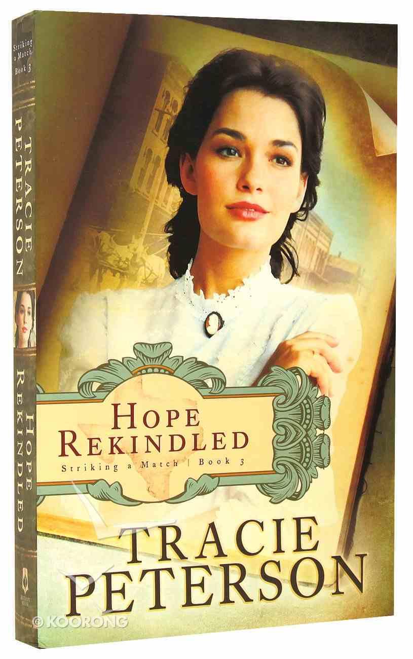Hope Rekindled (#03 in Striking A Match Series) Paperback