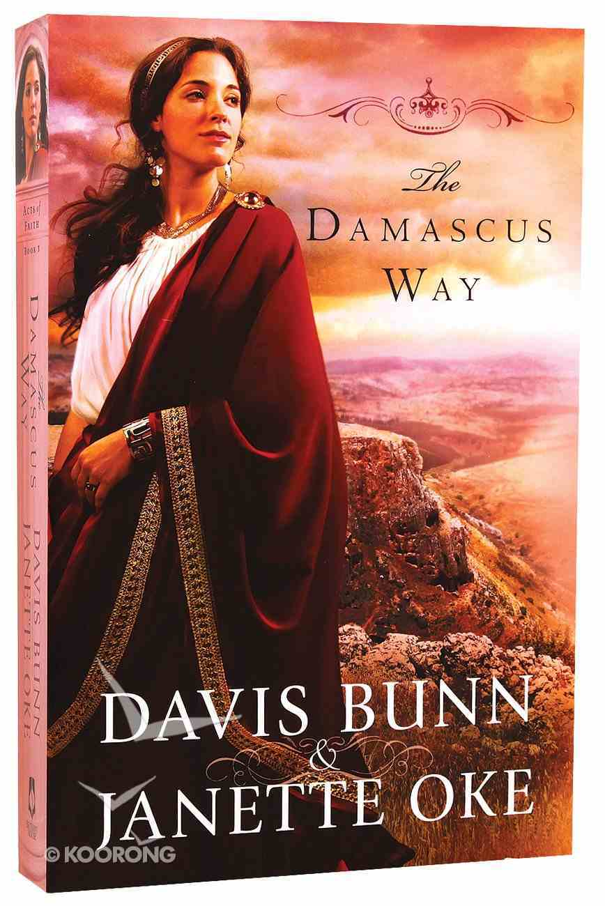 The Damascus Way (#03 in Acts Of Faith Series) Paperback