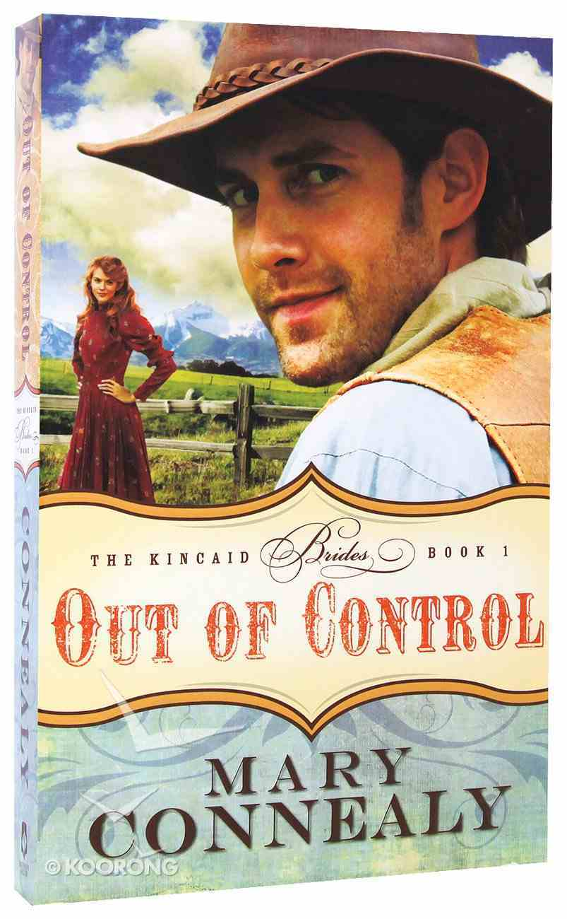 Out of Control (#01 in The Kincaid Brides Series) Paperback