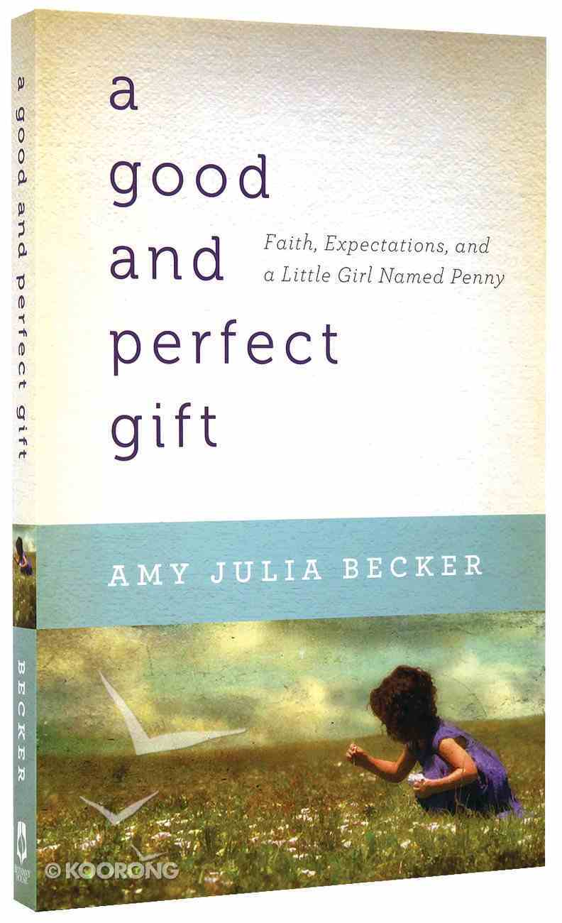 A Good and Perfect Gift Paperback