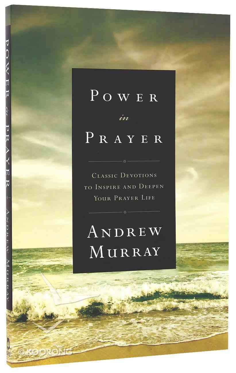 Power in Prayer (Bethany Murray Classics Series) Paperback
