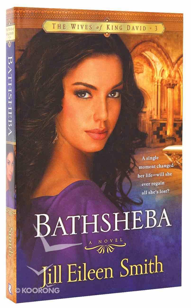 Bathsheba (#03 in Wives Of King David Series) Paperback