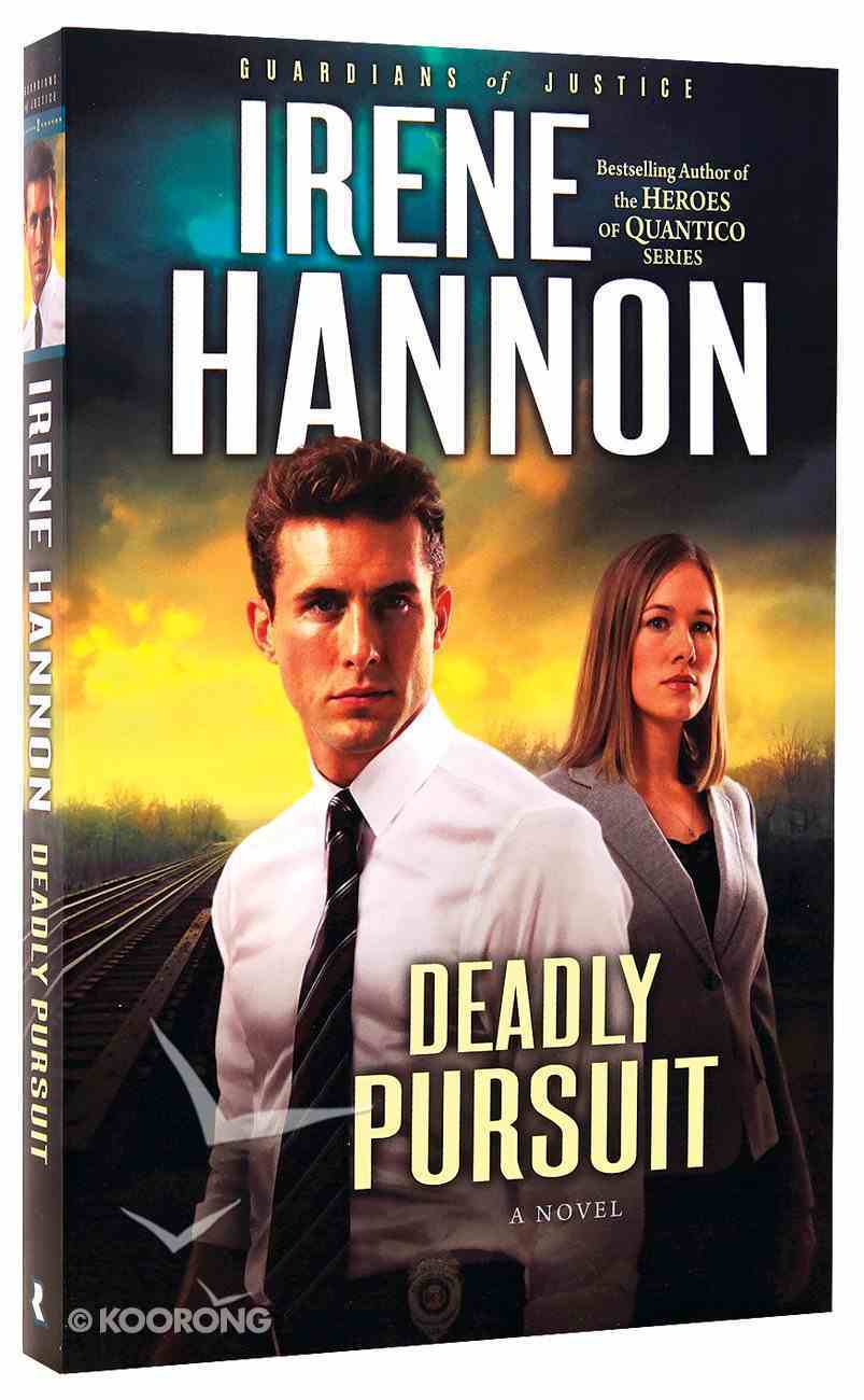 Deadly Pursuit (#02 in Guardians Of Justice Series) Paperback
