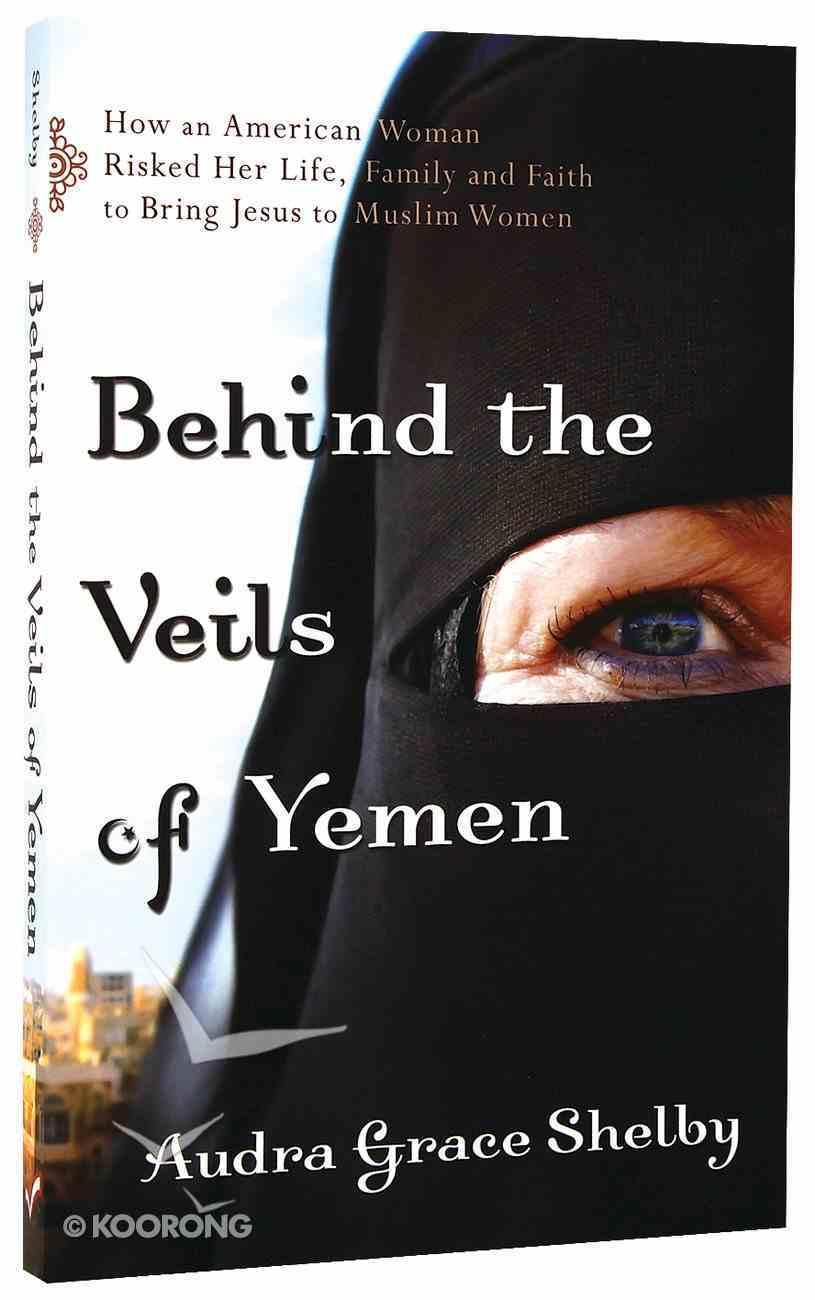 Behind the Veils of Yemen Paperback