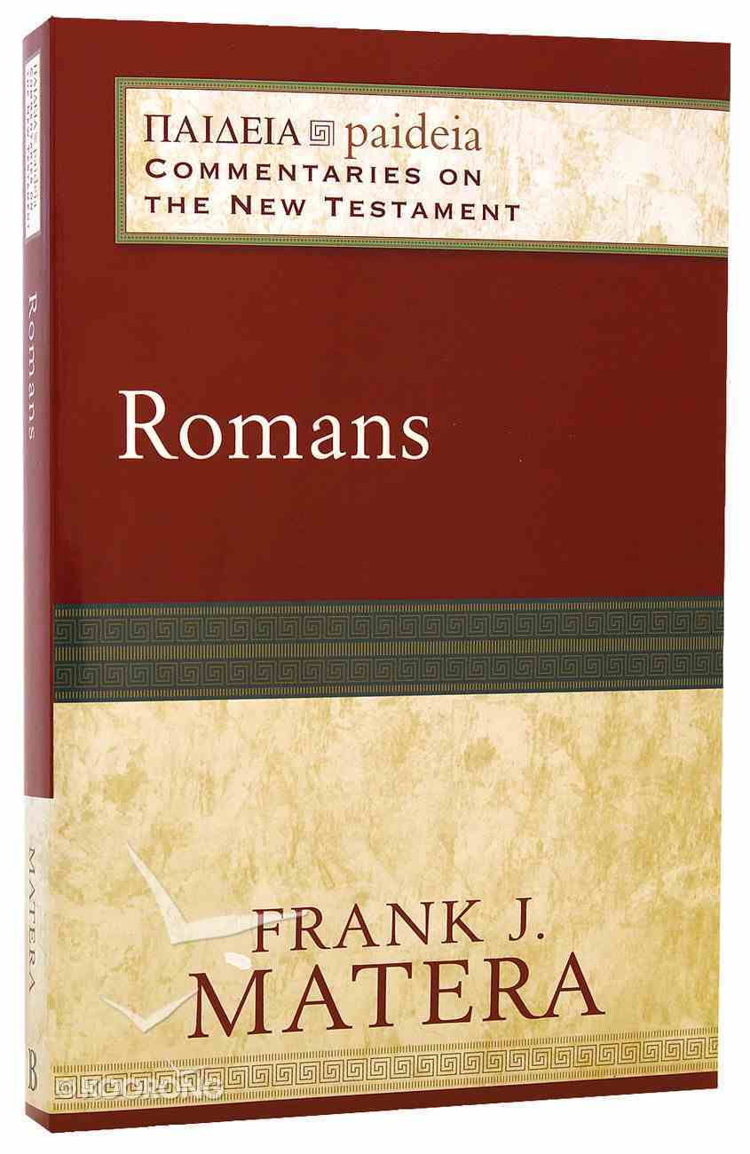 Romans (Paideia Commentaries On The New Testament Series) Paperback