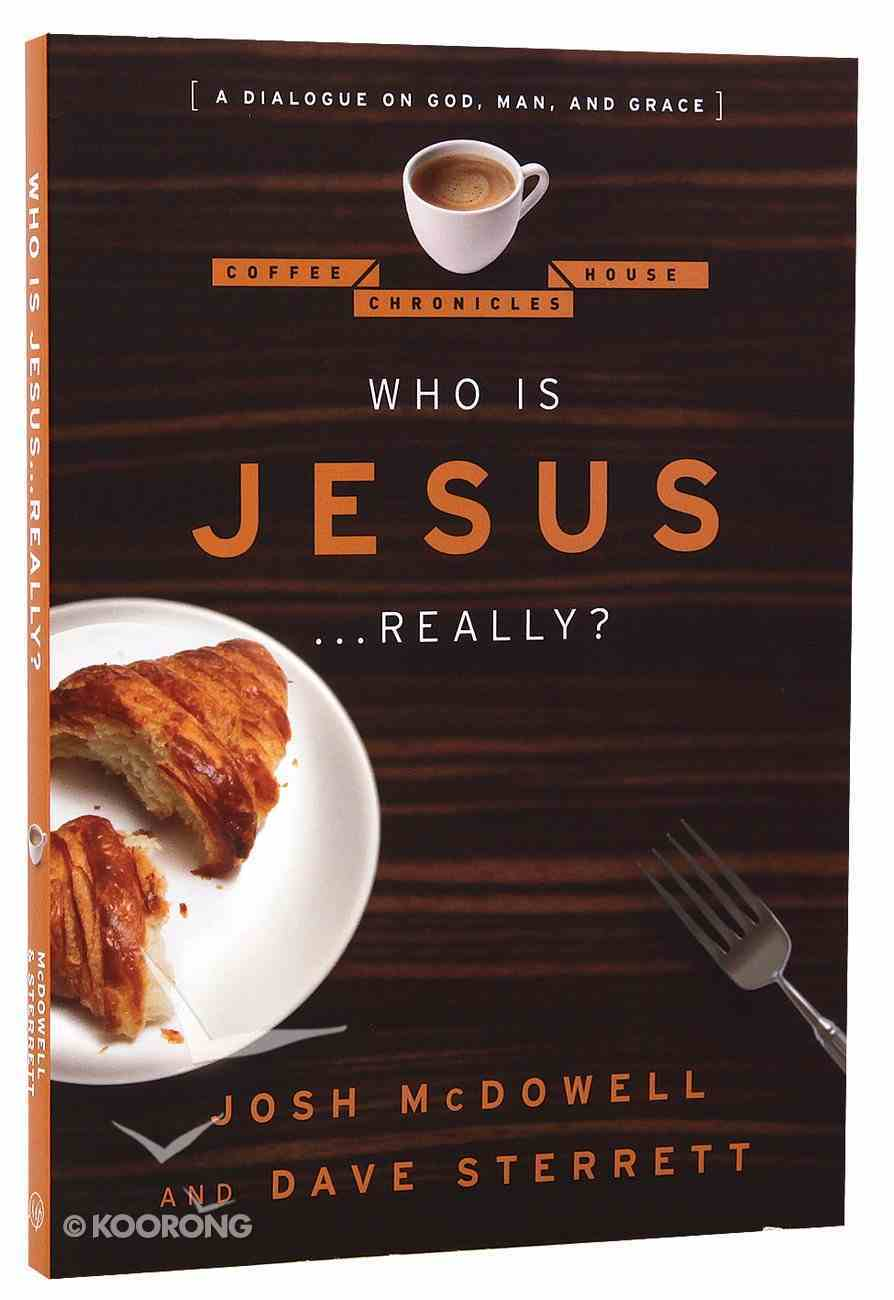 Who is Jesus...Really? (Coffee House Chronicles Series) Paperback