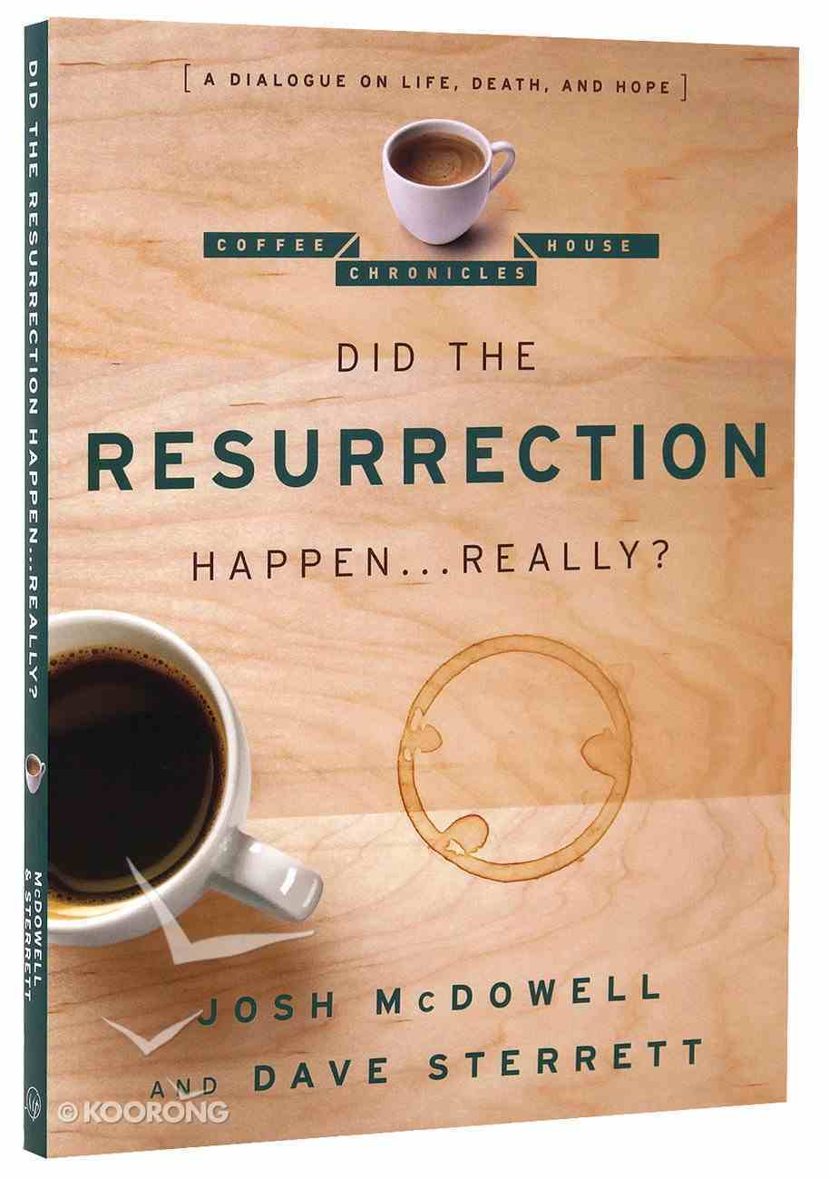 Did the Resurrection Happen...Really? (Coffee House Chronicles Series) Paperback
