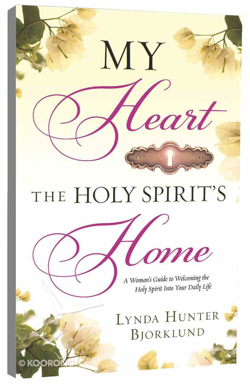 My Heart, the Holy Spirit's Home Paperback