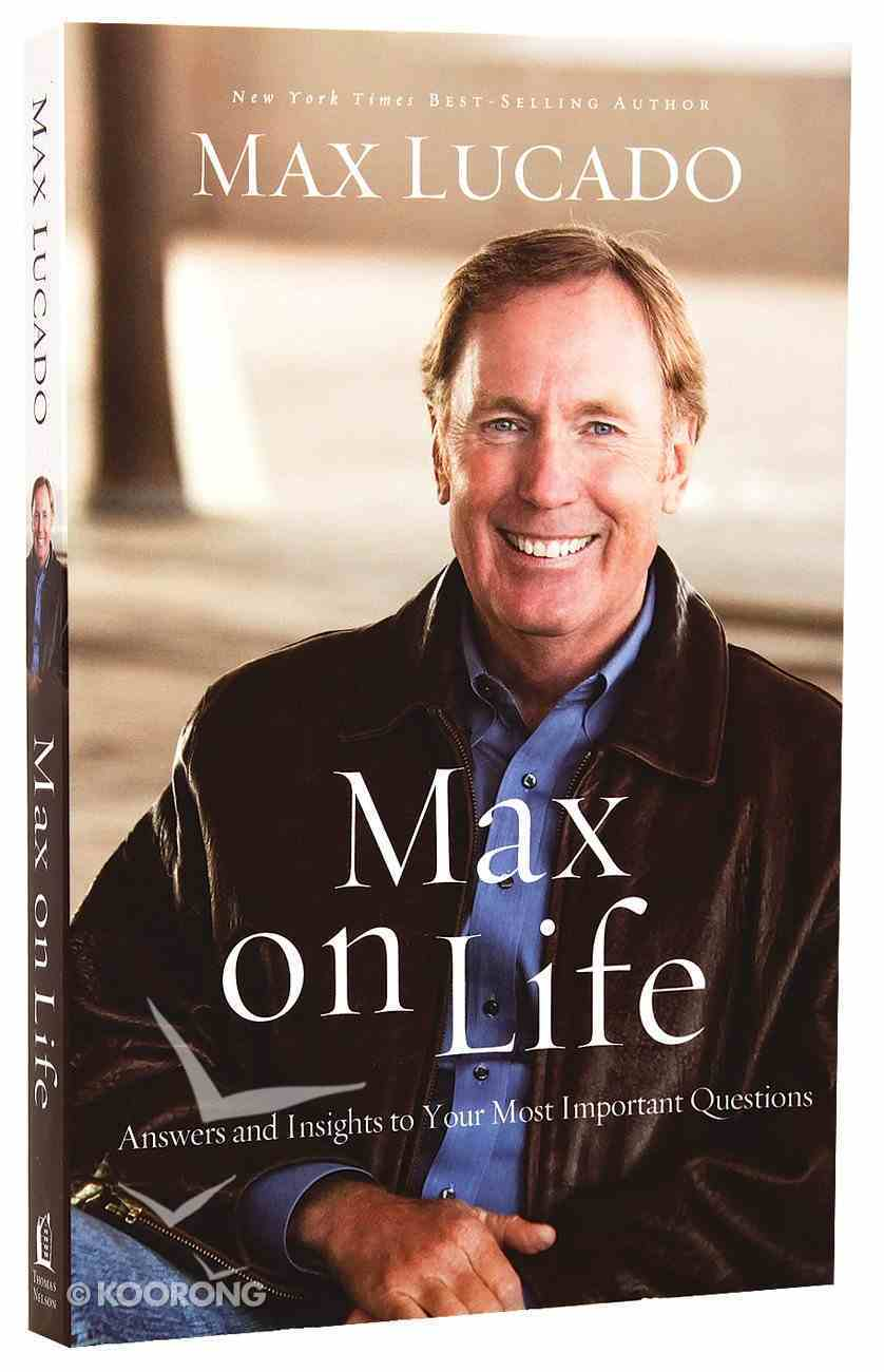 Max on Life: Answers and Inspiration For Todays Questions Paperback