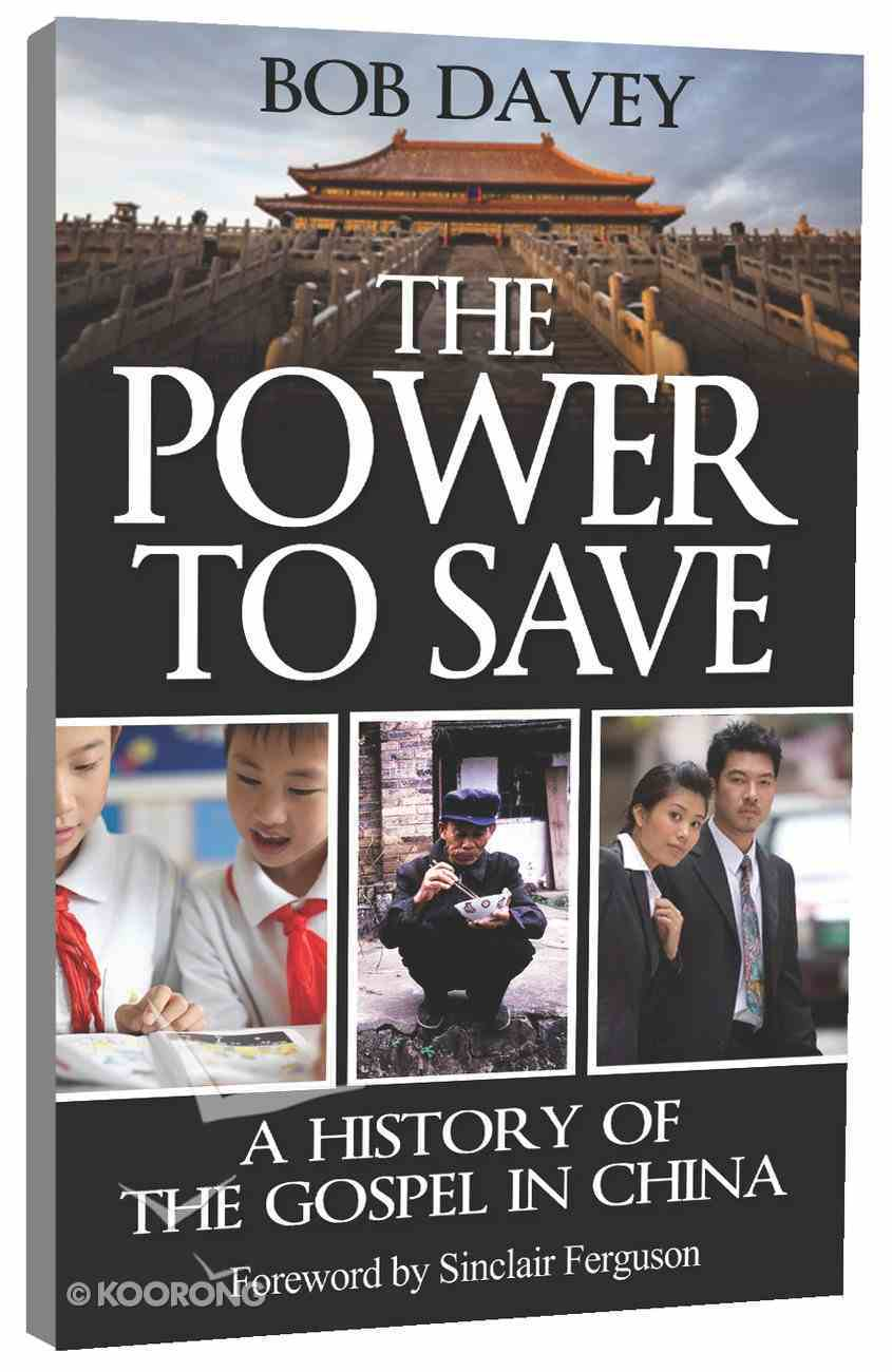 The Power to Save: A History of the Gospel in China Paperback