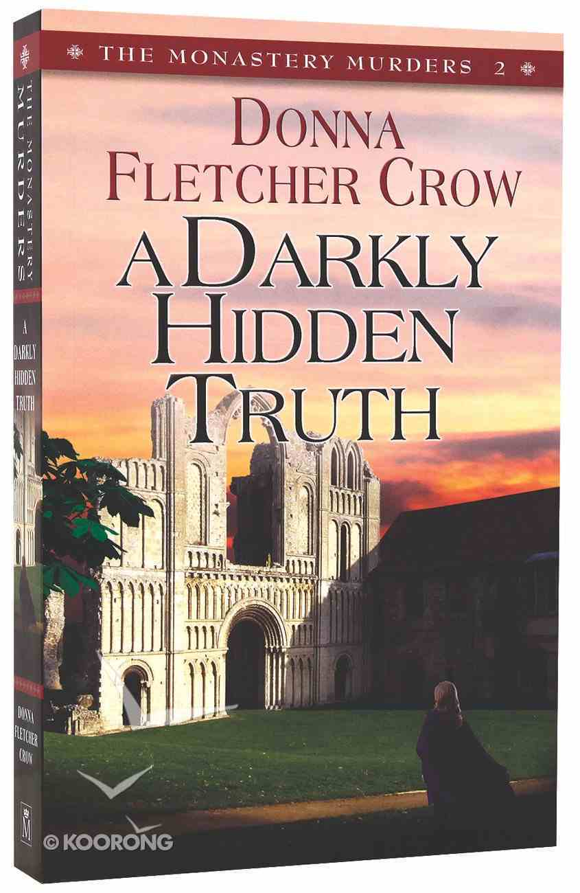 A Darkly Hidden Truth (#02 in The Monastery Murders Series) Paperback