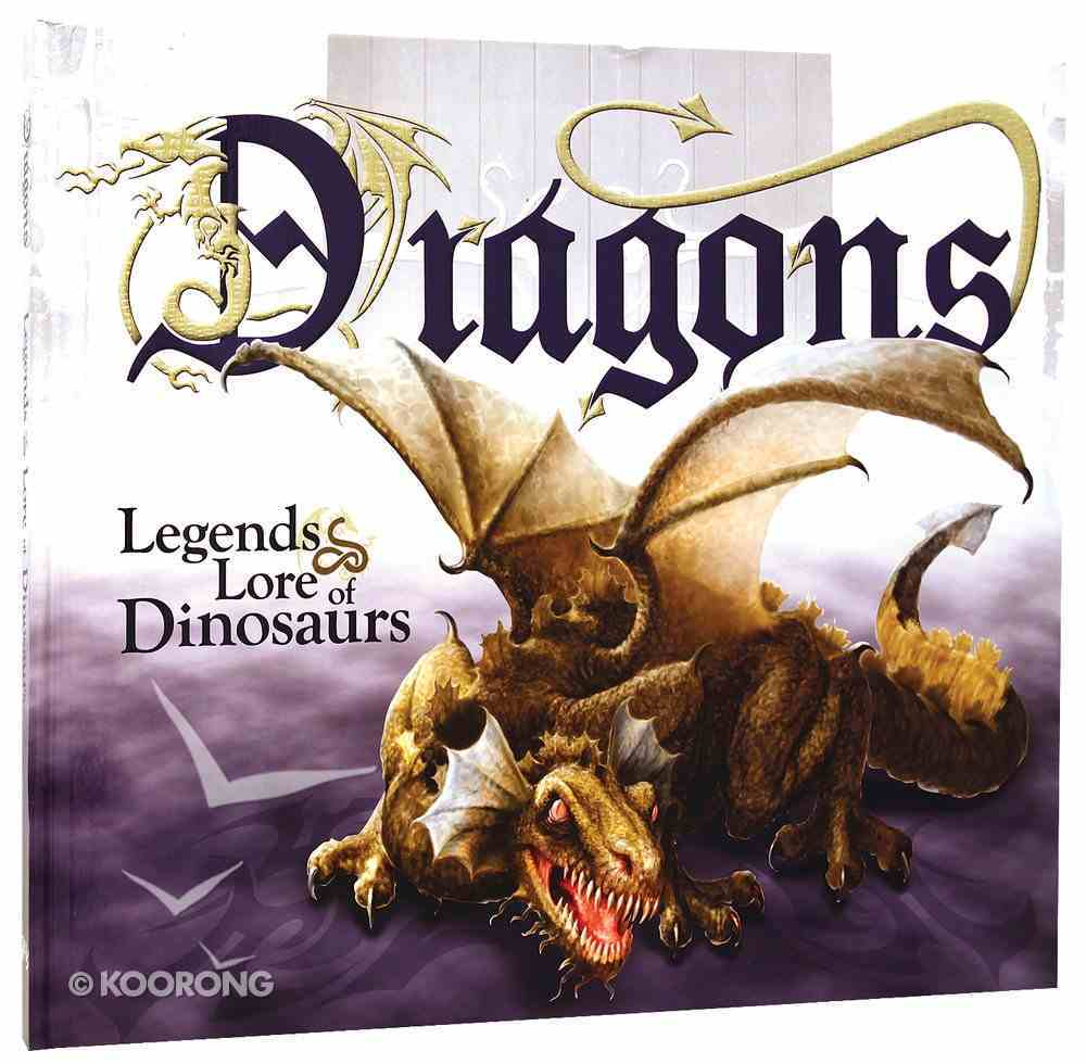 Dragons: Legends and Lore of Dinosaurs Hardback
