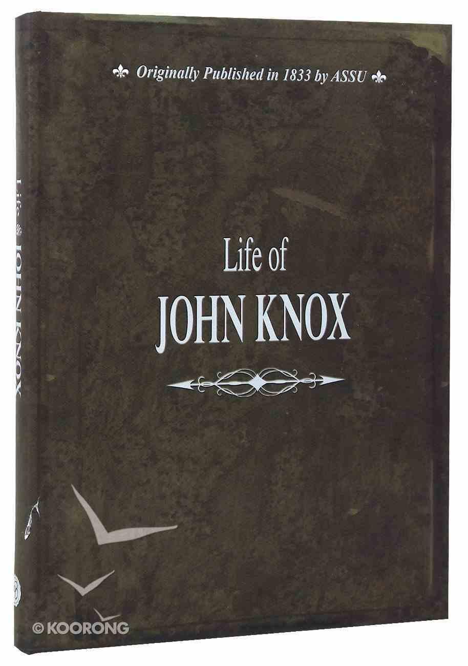 Life of John Knox Hardback