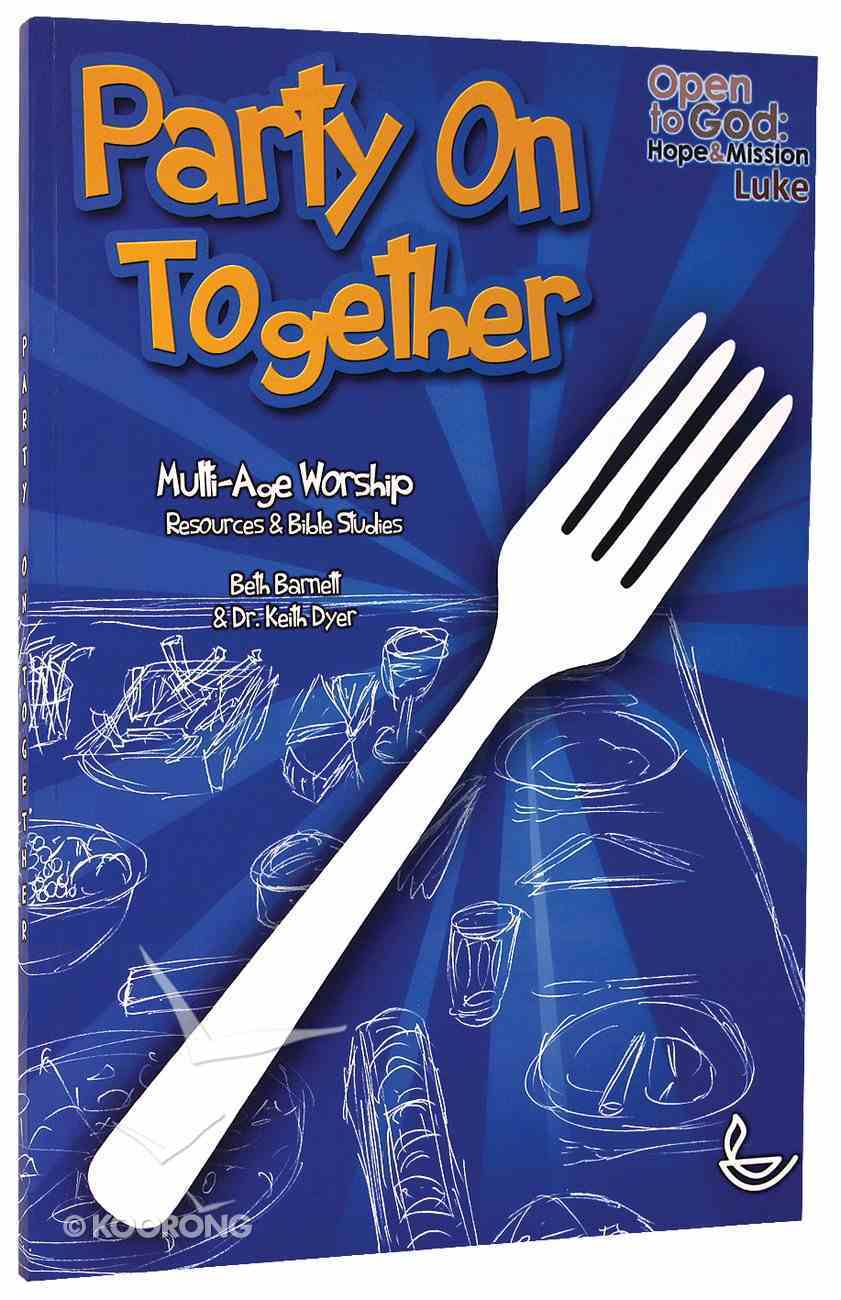 Party on Together: Multi-Age Worship Resources and Bible Studies Paperback