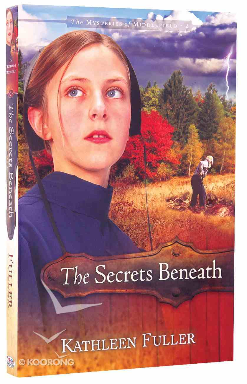 The Secrets Beneath (#02 in Mysteries Of Middlefield Series) Paperback