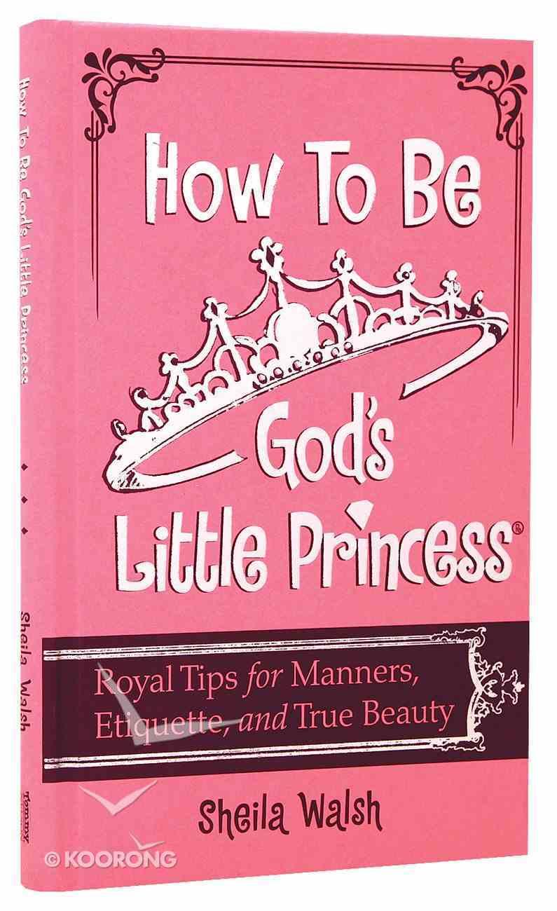 How to Be God's Little Princess (Gigi, God's Little Princess Series) Hardback