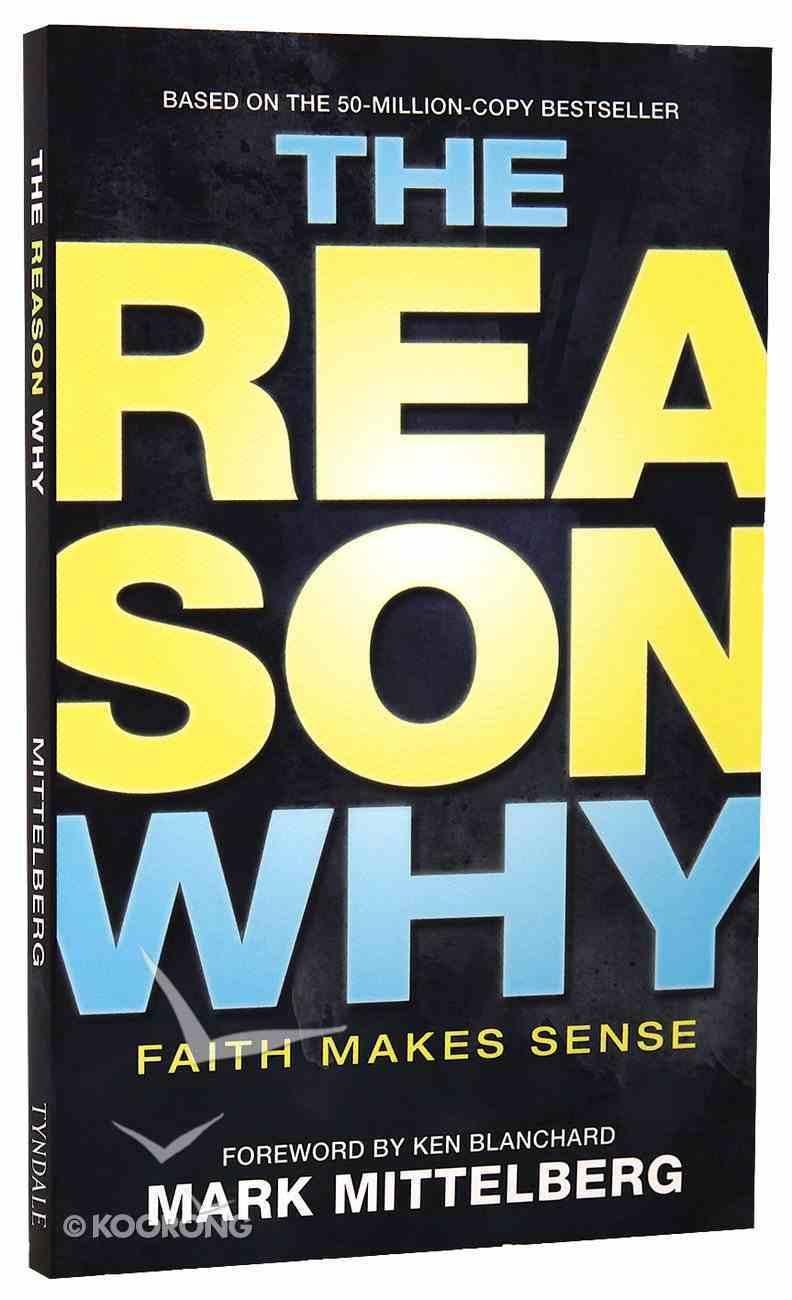 The Reason Why Faith Makes Sense Mass Market