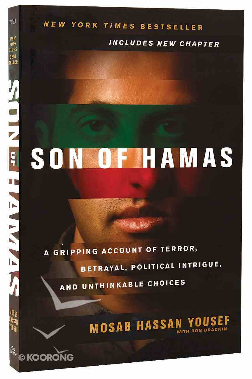 Son of Hamas: A Gripping Account of Terror, Betrayal, Political Intrigue Paperback