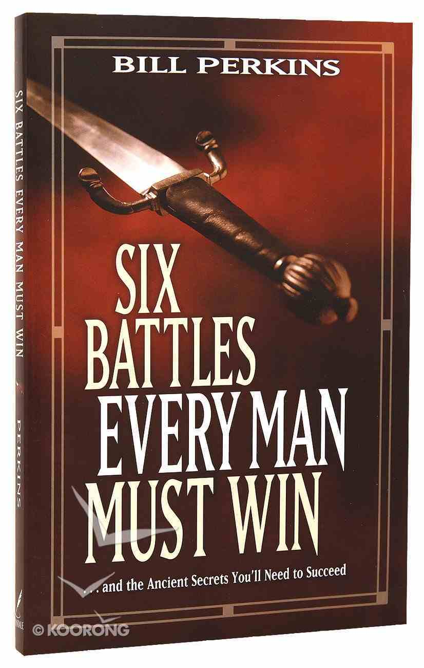 Six Battles Every Man Must Win Paperback