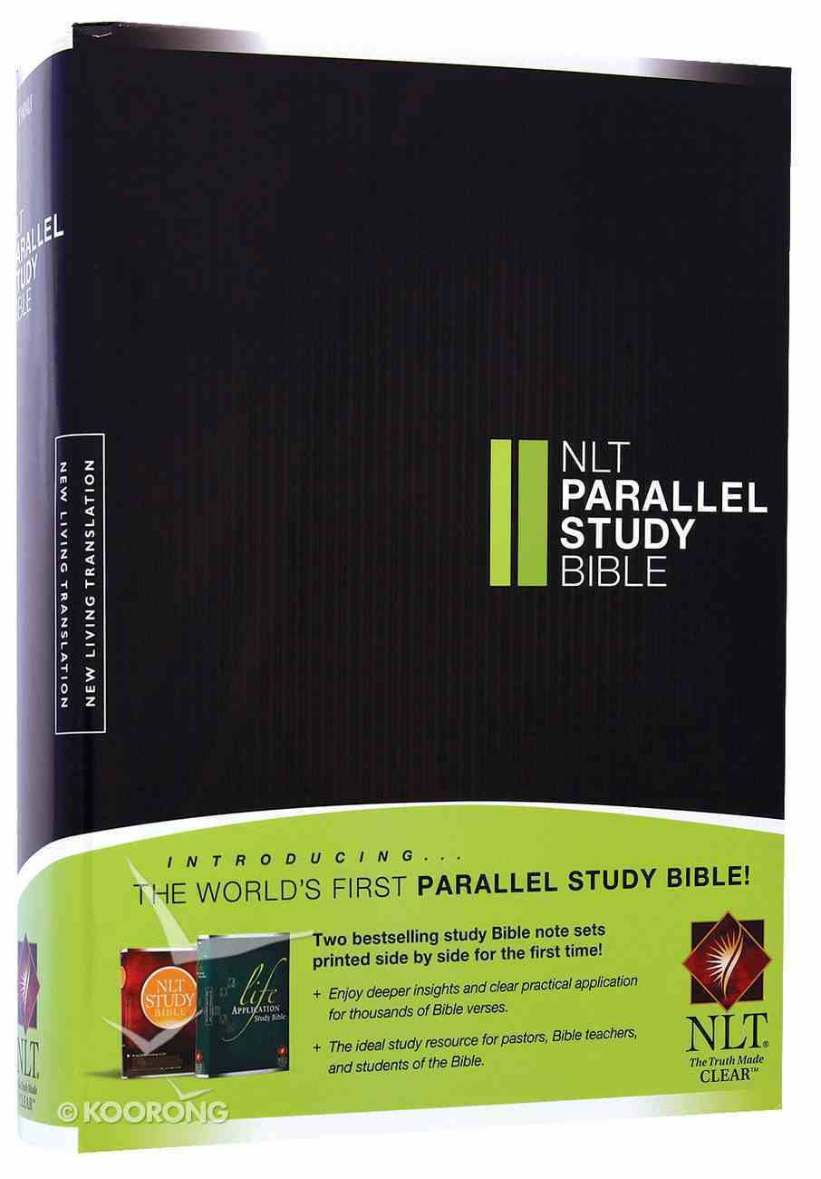 NLT Parallel Study Bible (Black Letter Edition) Hardback