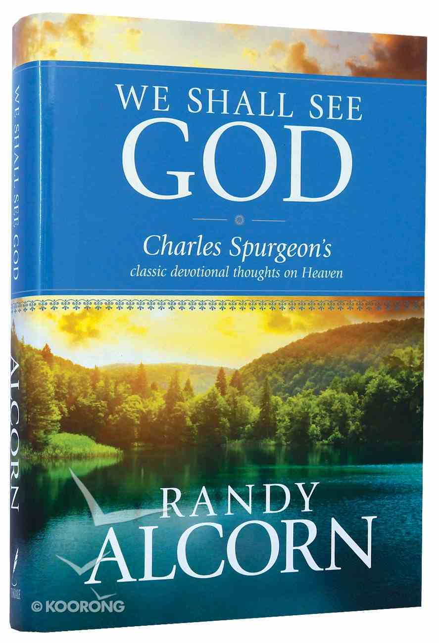 We Shall See God; Classic Devotional Thoughts on Heaven Hardback