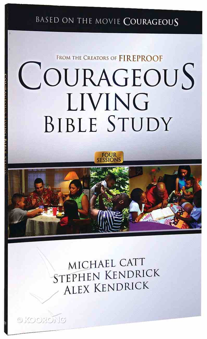 Courageous Living Bible Study Member Book (Courageous Series) Paperback