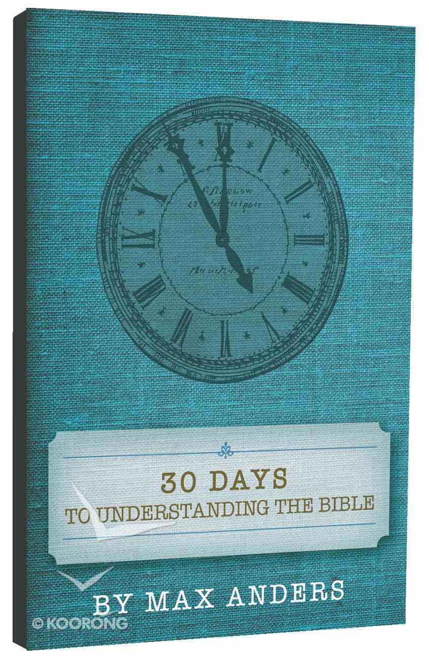 30 Days to Understanding the Bible Paperback
