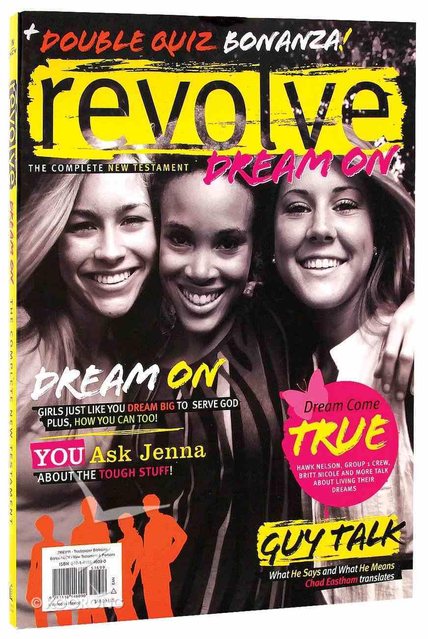 Revolve: Dream on Ncv Text (Complete New Testament Biblezine) A4 PB Format