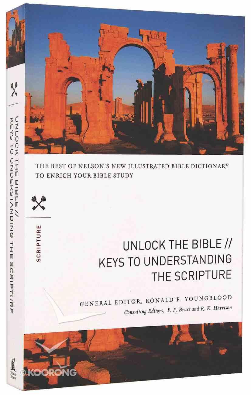 Keys to Understanding the Scripture (Unlock The Bible Series) Paperback