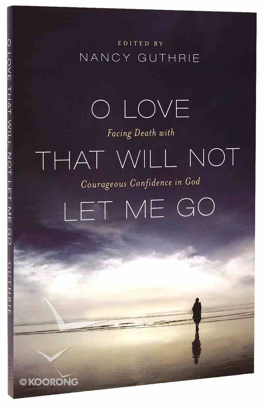 O Love That Will Not Let Me Go Paperback
