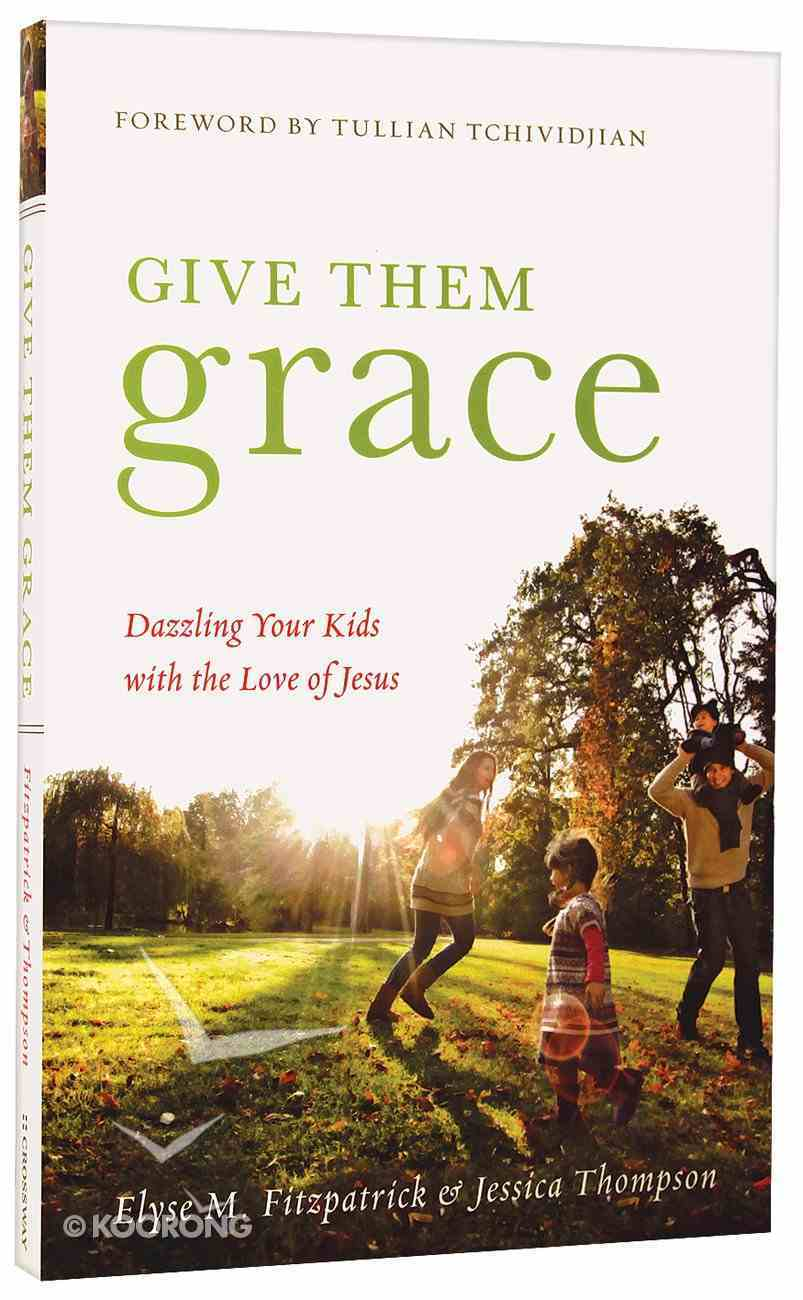 Give Them Grace Paperback