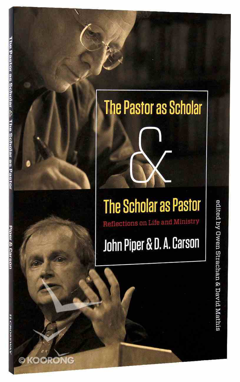 The Pastor as Scholar and the Scholar as Pastor Paperback