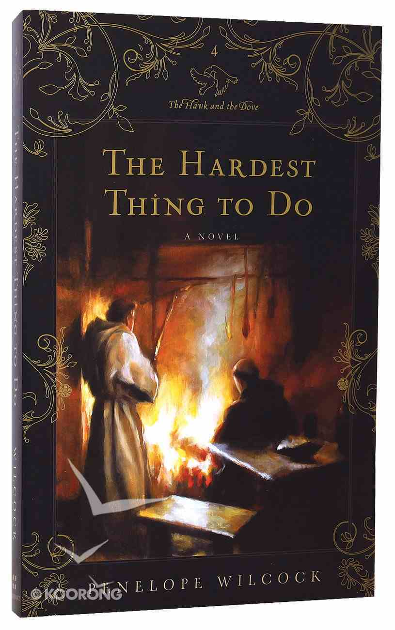 The Hardest Thing to Do (#04 in Hawk And The Dove Series) Paperback