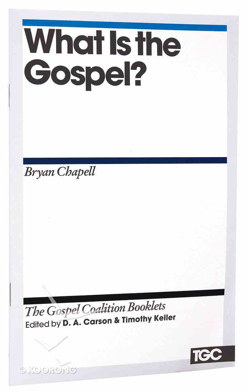 What is the Gospel? (Gospel Coalition Booklets Series) Booklet