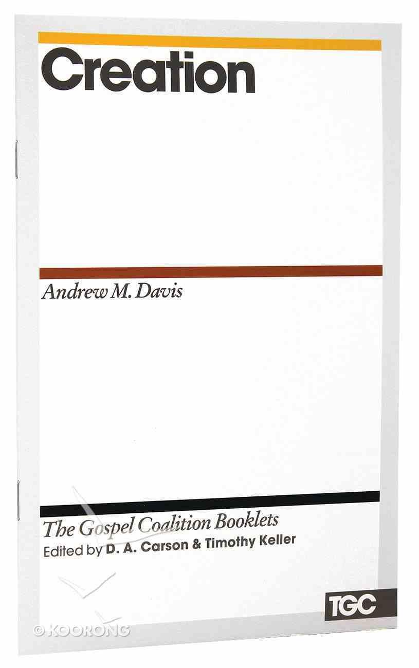 Creation (Gospel Coalition Booklets Series) Booklet