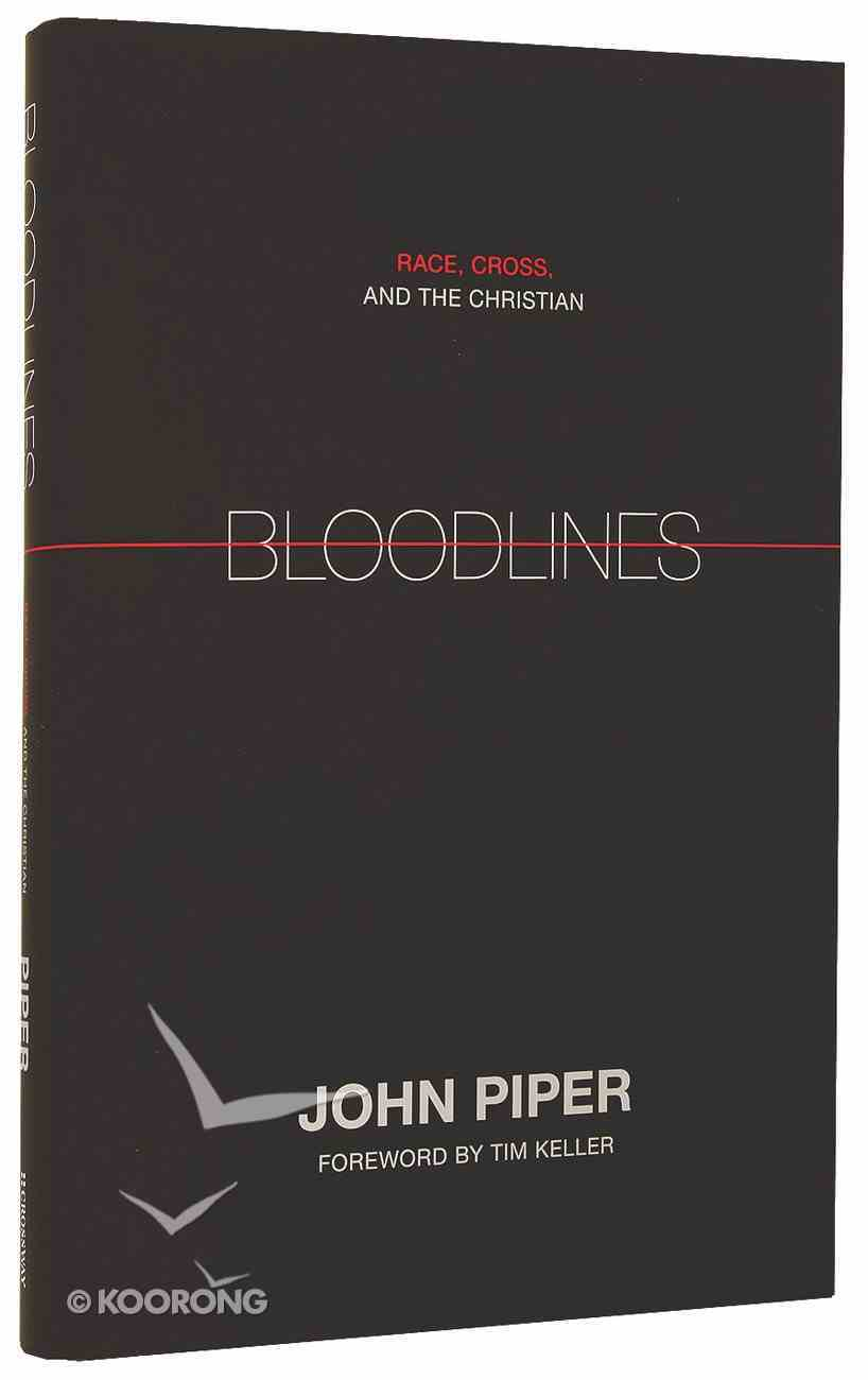 Bloodlines: Race, Cross, and the Christian Hardback
