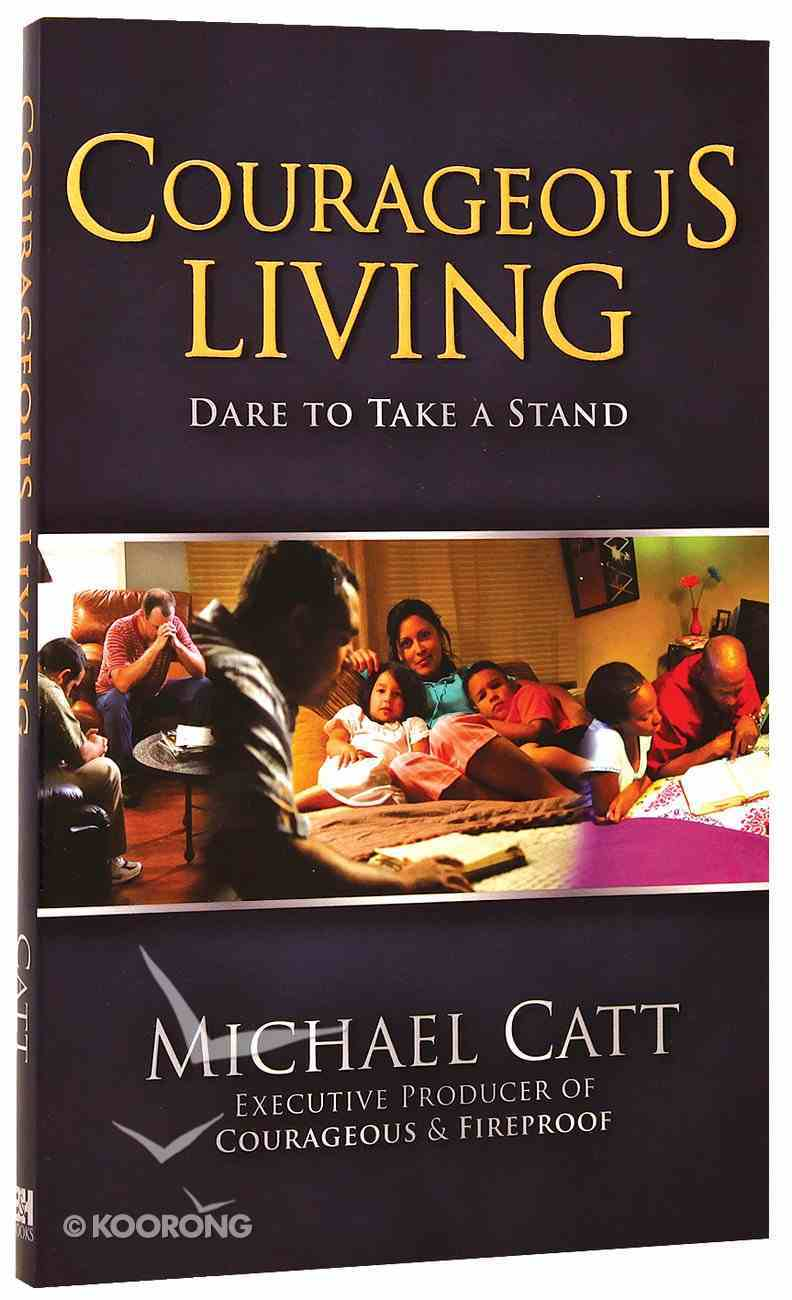 Courageous Living (Courageous Series) Paperback