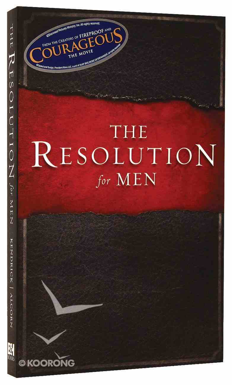 The Resolution For Men (Courageous Series) Paperback